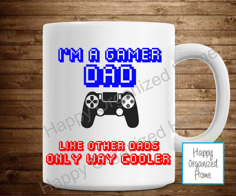 I'm a Gamer Dad. Like other Dads only way cooler