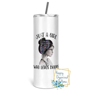 Just a girl who loves books - Insulated tumbler with metal straw