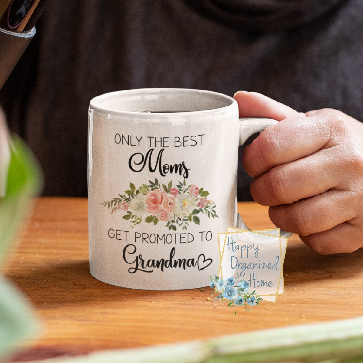 Only the best Moms get promoted to Grandma - coffee Tea Mug
