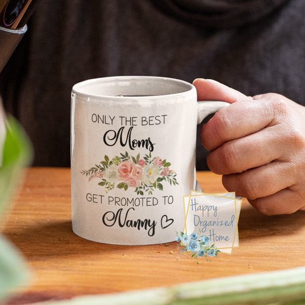 Only the best Moms get promoted to Nanny - coffee Tea Mug