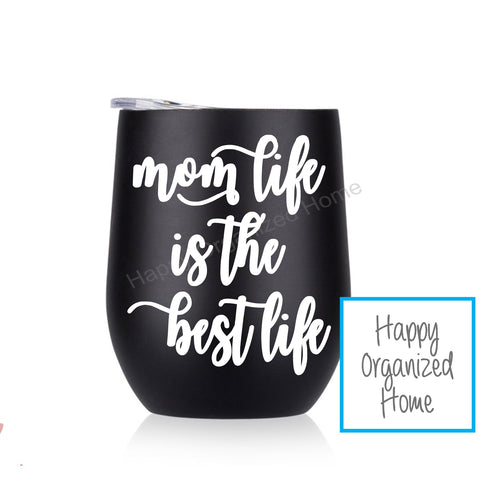 Mom Life is the best life - Insulated Wine Tumbler