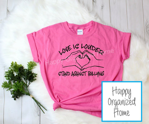 Love is louder Stabd against bullying -  Ladies Pink Shirt Day T-shirt