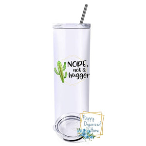 Nope Not a Hugger - Insulated tumbler with metal straw