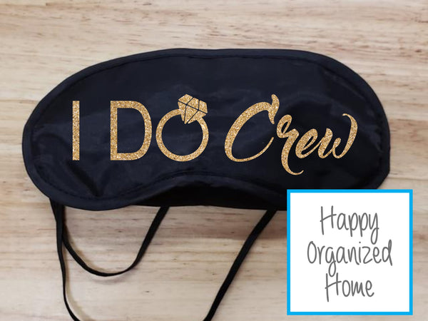 I Do and I Do Crew Sleep Mask for Bride and Bridal Party