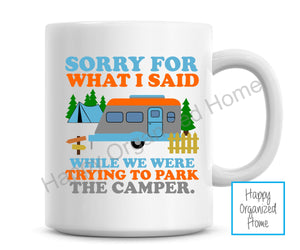 Sorry for what I said when we were trying to park the camper. Ceramic mug