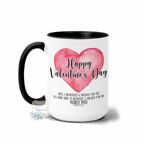 Happy Valentine's Day! - Coffee and Tea Mug