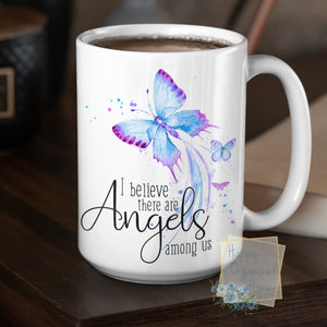 I believe there are Angels among us - Coffee Mug  Tea Mug