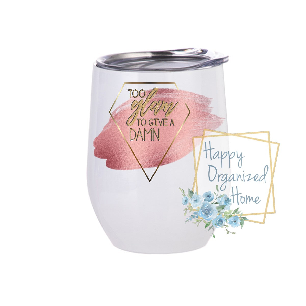 Too Glam to give a damn - Insulated Wine Tumbler