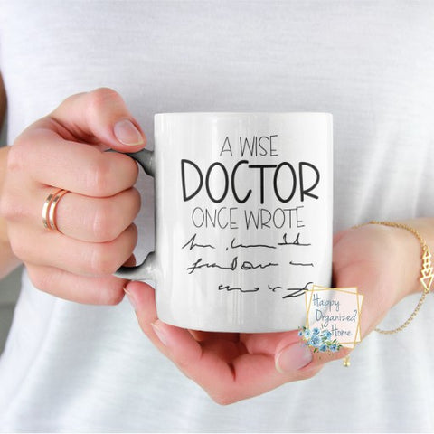 A wise doctor once wrote - Coffee Tea Mug