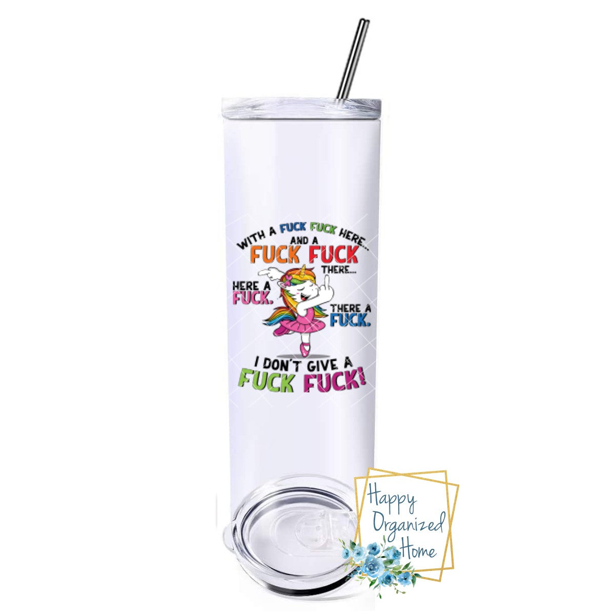 With a F*ck F*ck Here and a F*ck F*ck there - Insulated tumbler with metal straw