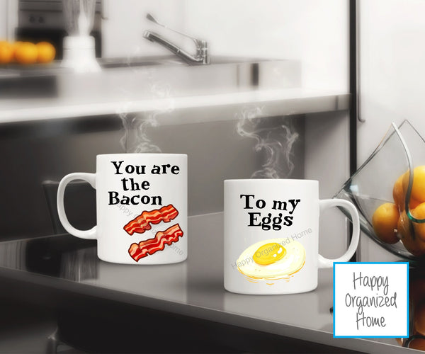 You are the Bacon to my eggs - Mug set