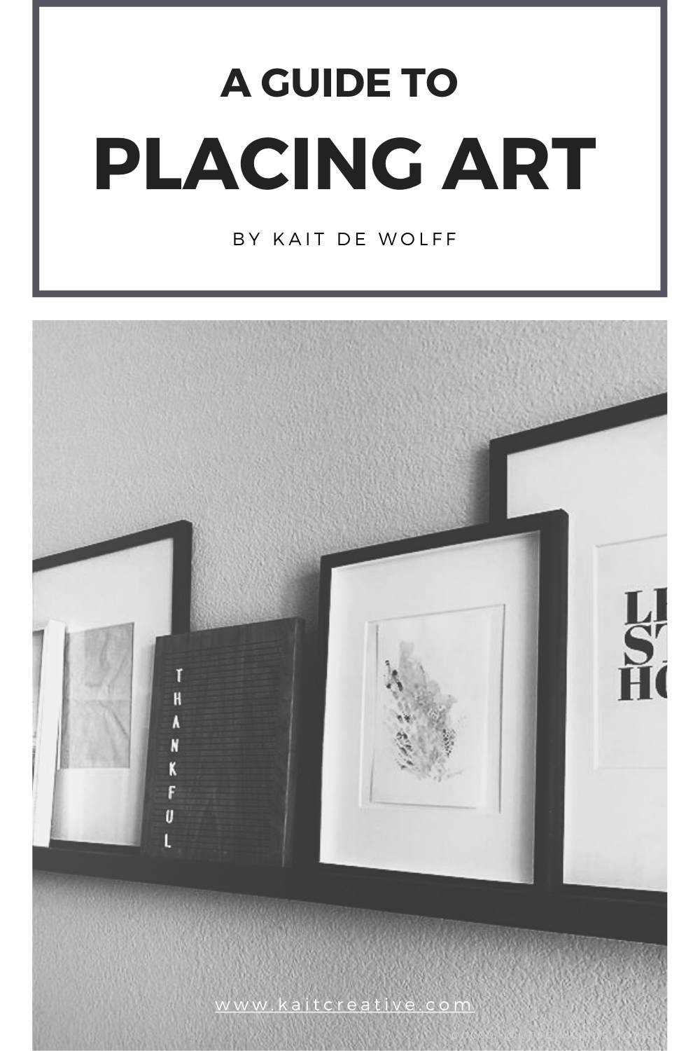 A guide to placing art by Artist Kait DeWolff, @Kaitcreative