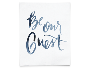 Be our guest - hand lettered printable. Quickly update your space with this printable PDF! BUY NOW $1.00