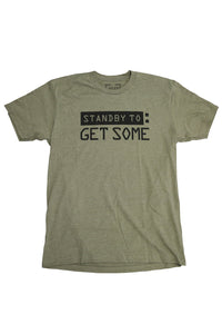 STANDBY TO GET SOME TEE SHIRT