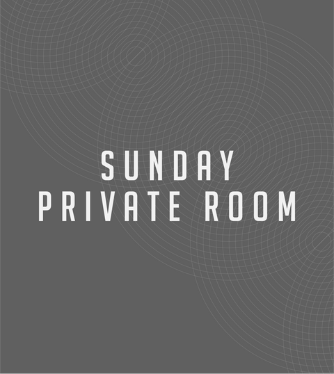 Sunday April - September - Private Room