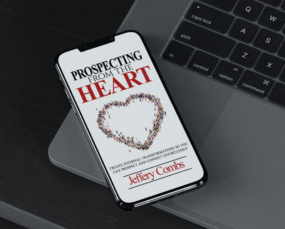 Prospecting From The Heart