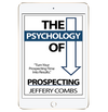 The Psychology of Prospecting