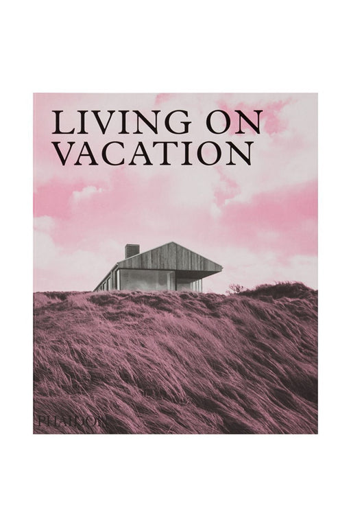 phaidon living on vacation by phaidon editors angol nyelvu konyv