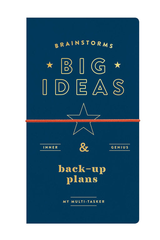 Brainstorms, Big Ideas And Back-Up Plans Multi-Tasker Journal
