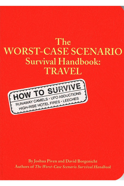 Travel: The Worst Case Scenario Survival Handbook By Joshua Piven, David Borgenicht