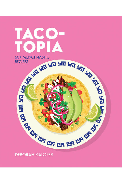 Taco-Topia By Deborah Kaloper