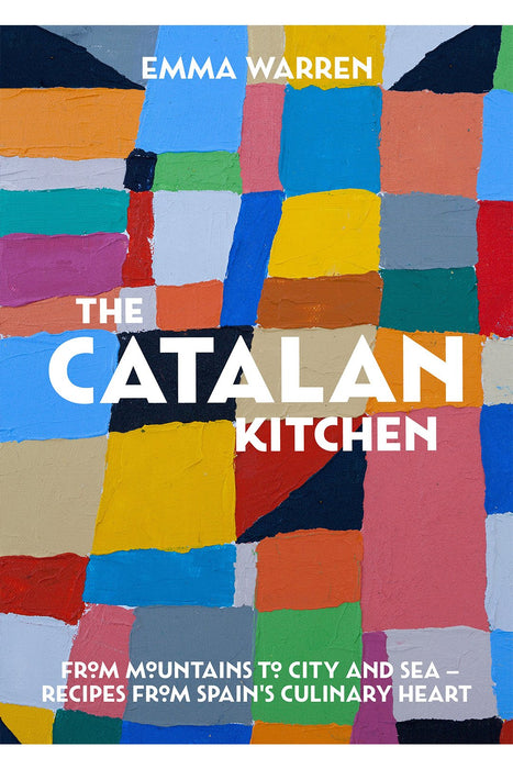 The Catalan Kitchen By Emma Warren Rodriguez