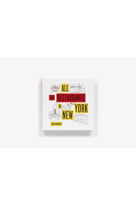 All The Restaurants In New York By John Donohue
