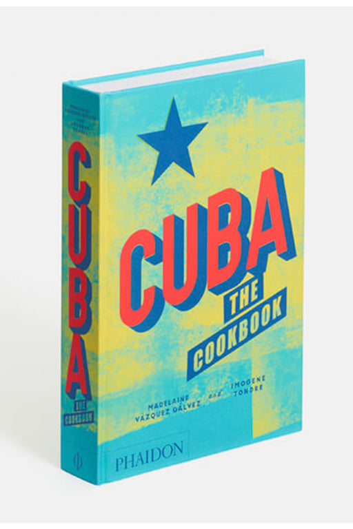 Cuba: The Cookbook By Madelaine Vázquez Gálvez, Imogene Tondre