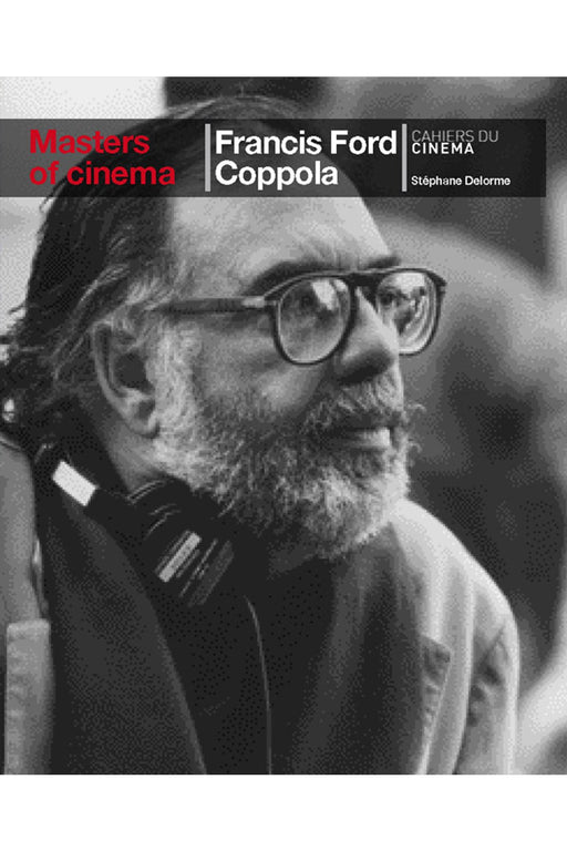 Francis Ford Coppola (Masters Of Cinema Series) By Stéphane Delorme