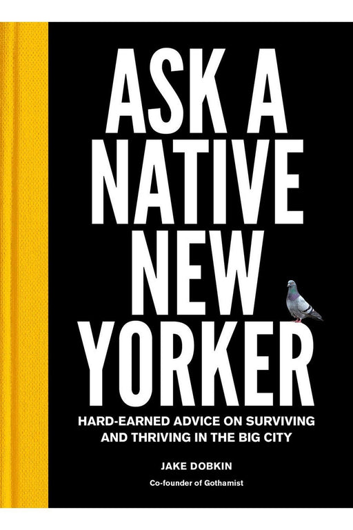 galison ask a native new yorker hardearned advice on surviving and thriving in the big city by jake dobkin angol nyelvu konyv