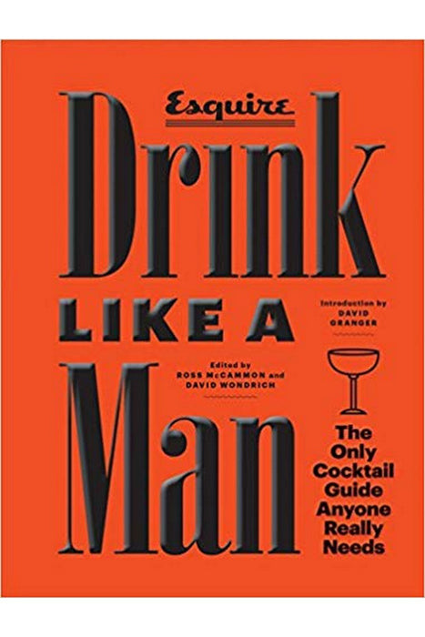 galison drink like a man the only cocktail guide anyone really needsby ross mccammon angol nyelvu konyv