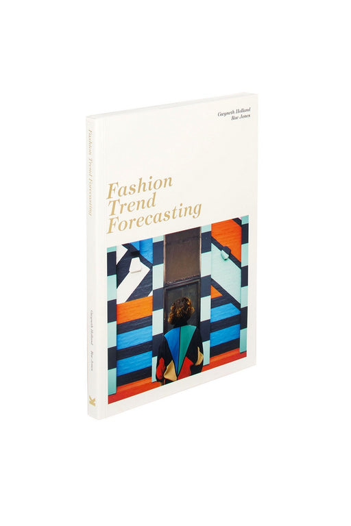 Fashion Trend Forecasting By Gwyneth Holland And Rae Jones