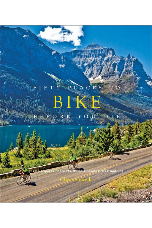 galison fifty places to bike before you die by chris santella angol nyelvu konyv