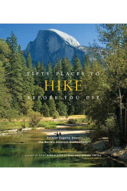 galison fifty places to hike before you die by chris santella angol nyelvu konyv