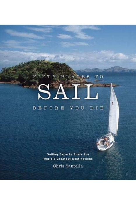 galison fifty places to sail before you die by chris santella angol nyelvu konyv
