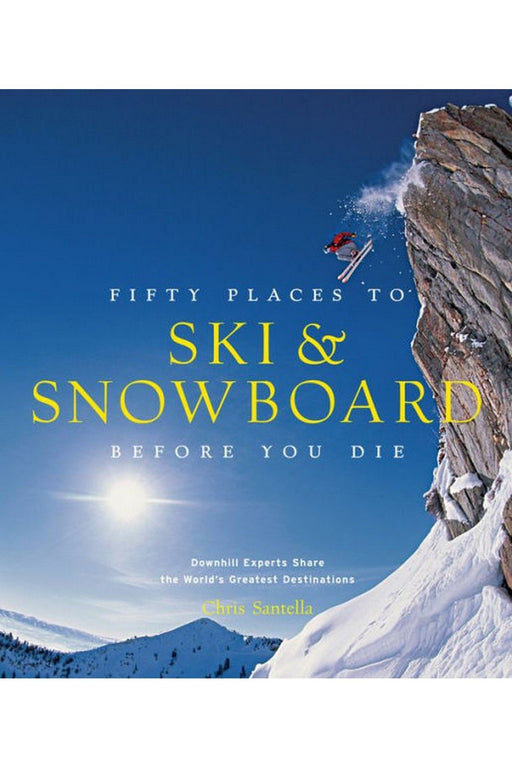 galison fifty places to ski and snowboard before you die by chris santella angol nyelvu konyv