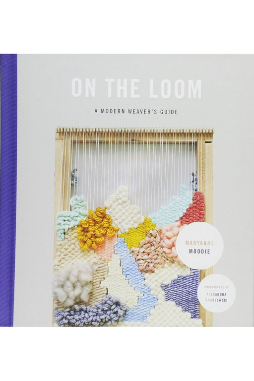 galison on the loom a modern weavers guide by maryanne moodie angol nyelvu konyv