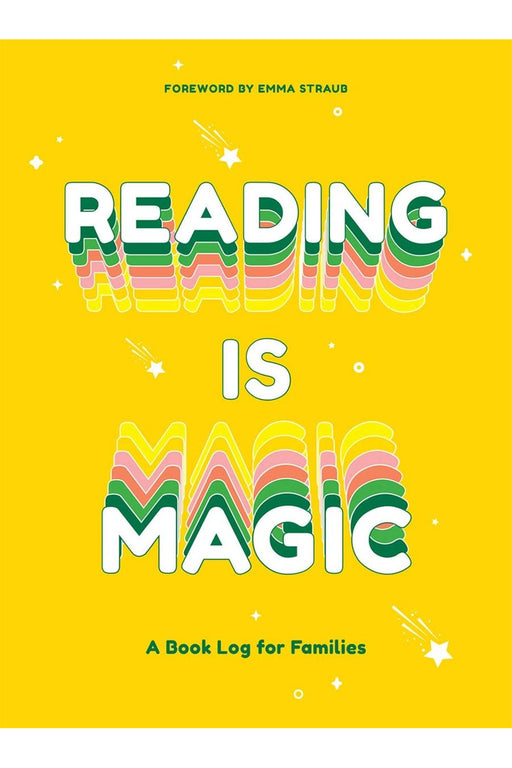 Reading Is Magic: A Book Log For Families By Emma Straub