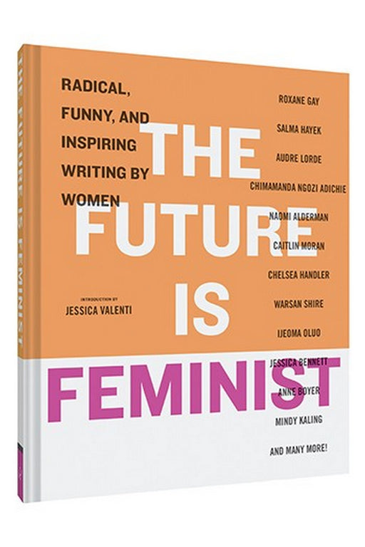 The Future Is Feminist By Jessica Valenti