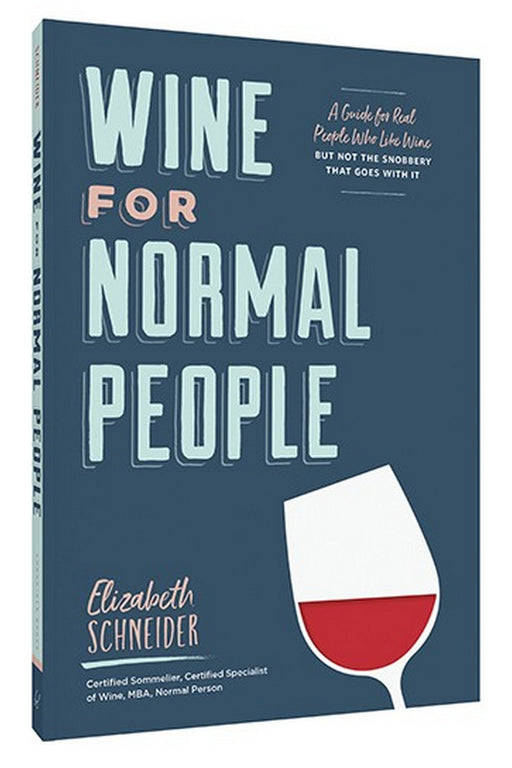 Wine For Normal People By Elizabeth Schneider