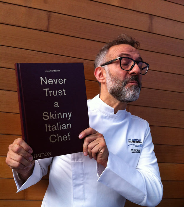Never Trust A Skinny Italian Chef By Massimo Bottura
