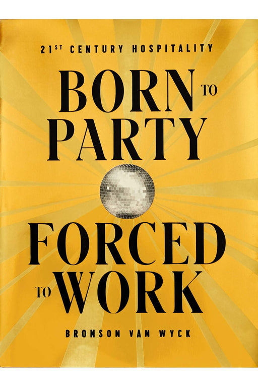 phaidon born to party forced to work 21st century hospitality by bronson van wyck angol nyelvu konyv