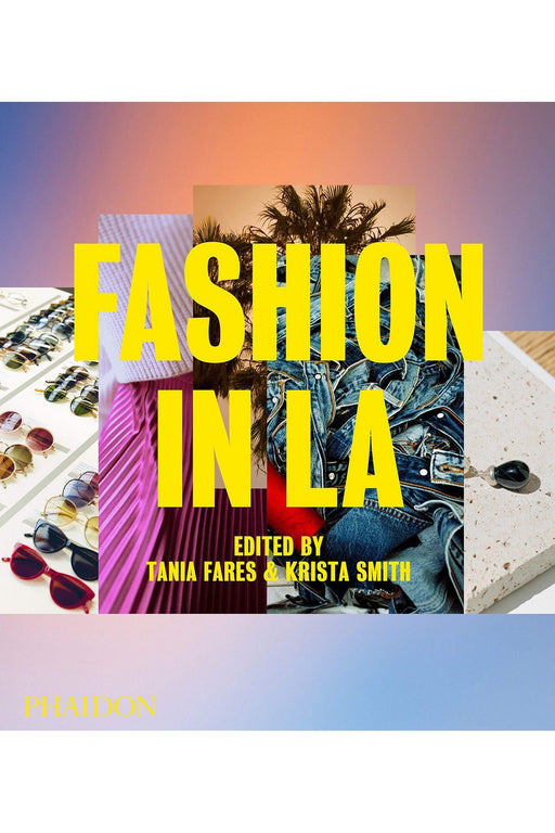 phaidon fashion in la by tania fares and krista smith angol nyelvu konyv