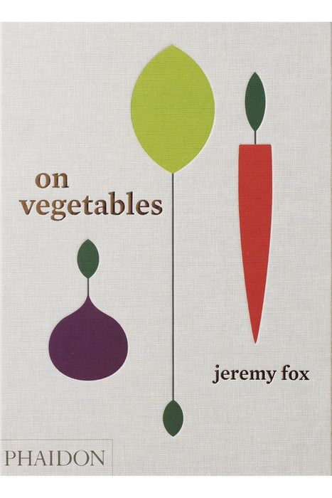 phaidon on vegetables modern recipes for the home kitchen by jeremy fox and noah galuten angol nyelvu konyv