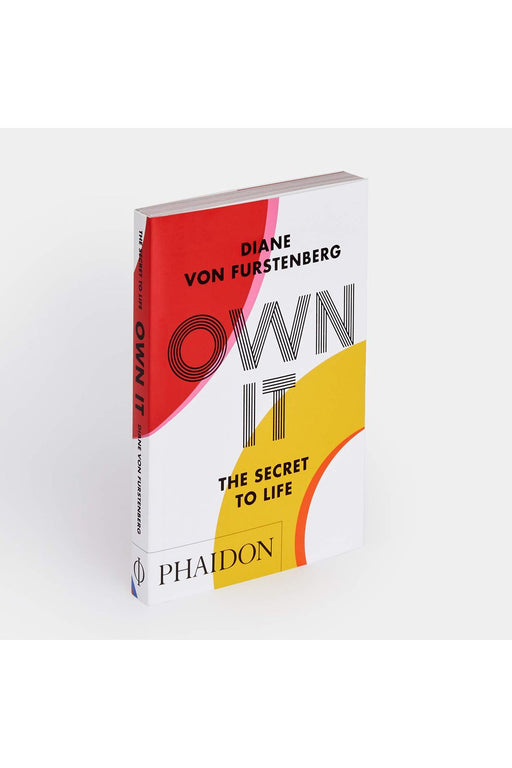 Own It: The Secret To Life By Diane Von Furstenberg