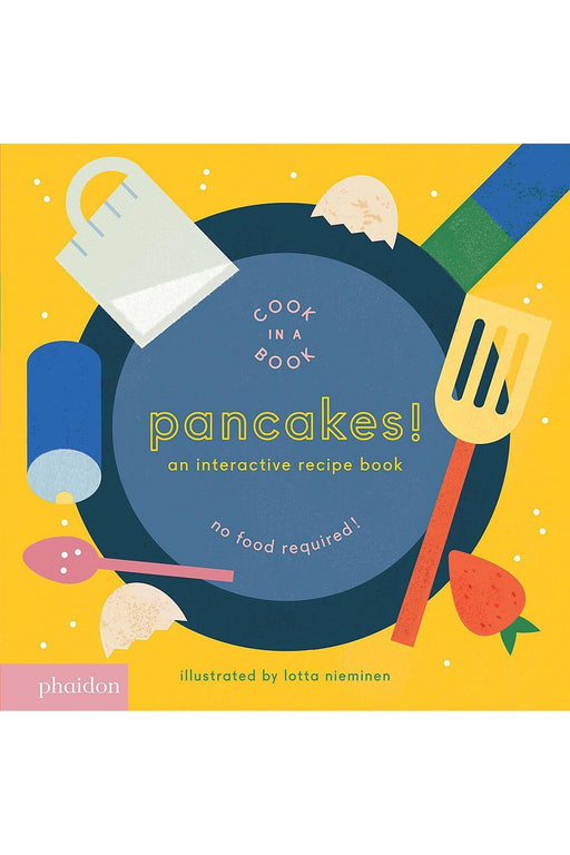 phaidon pancakes an interactive recipe book by lotta nieminen angol nyelvu konyv