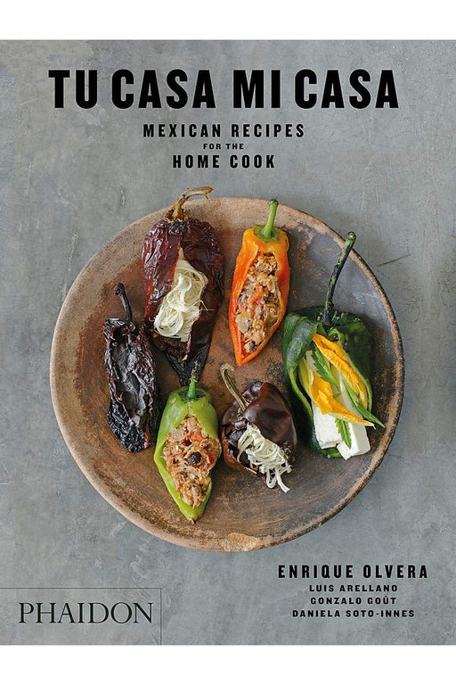 phaidon tu casa mi casa mexican recipes for the home cook by enrique olvera angol nyelvu konyv