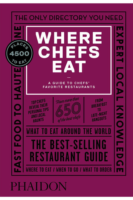 Where Chefs Eat: A Guide To Chefs' Favorite Restaurants 3Rd Edition