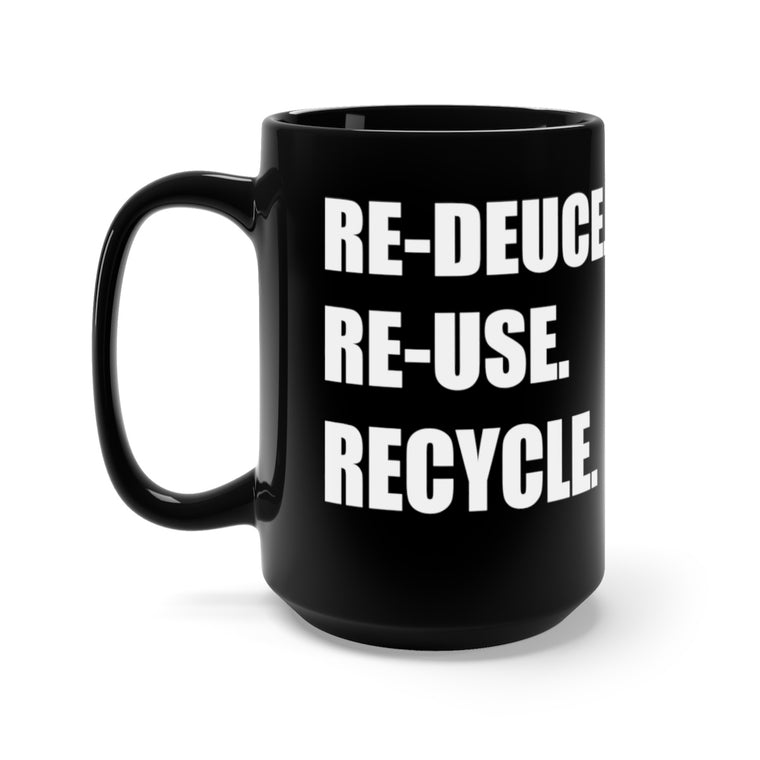 Re-Deuce. Re-Use. Recycle