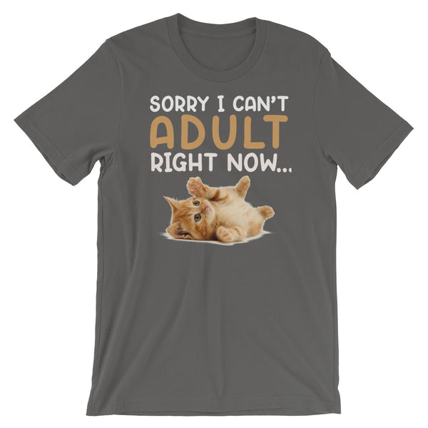 Sorry I Can't Adult Right Now, Cute Cat T-Shirt